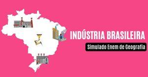 Simulado de Indústria Brasileira