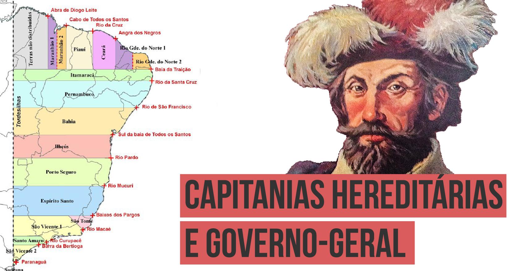 As capitanias hereditárias e o Governo-geral no Brasil ...