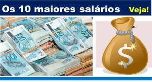 Os dez maiores salários no Brasil