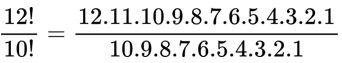 fatorial de 12 dividido por fatorial de 10